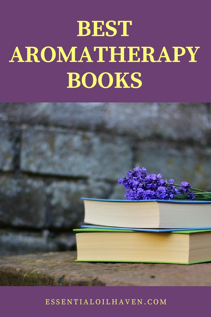Best Aromatherapy Books Learn About Essential Oils