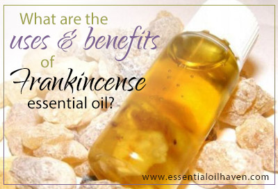 Frankincense essential oil uses and benefits
