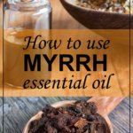 Myrrh Essential Oil Benefits
