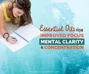 essential oils for improved focus, mental clarity and concentration