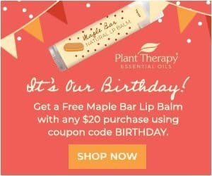 Get a FREE Maple Bar Lip Balm with Your $20 Purchase, Only at Plant Therapy! Use Code